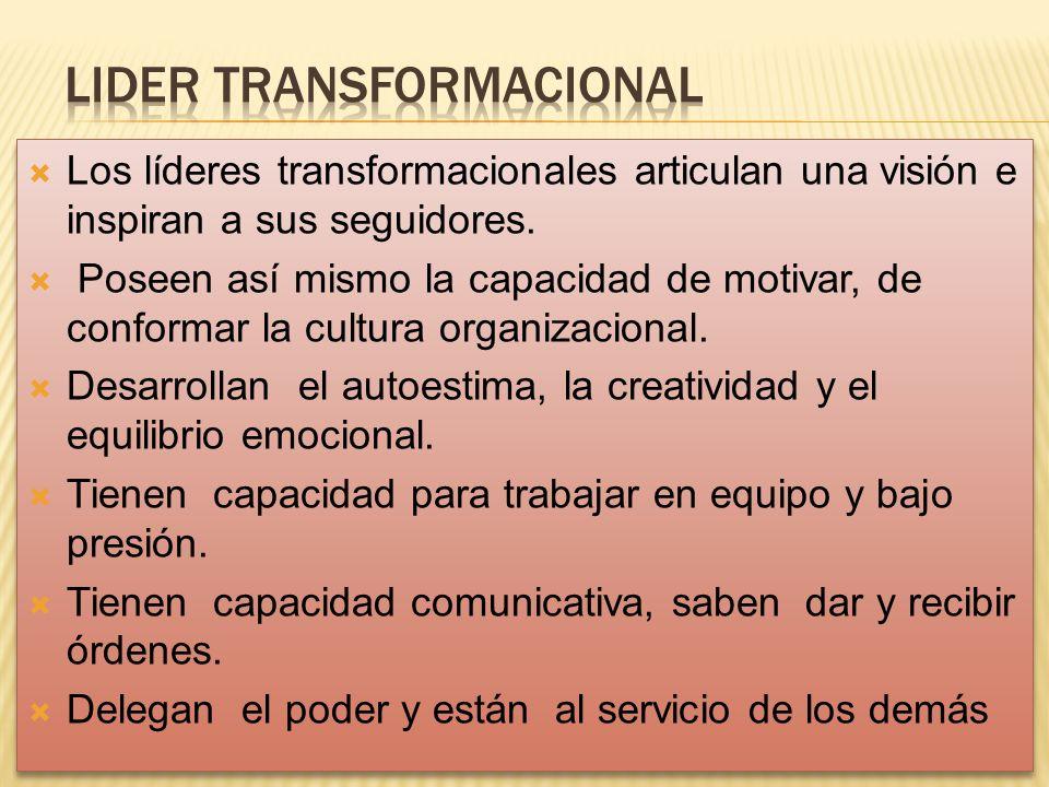 Los líderes transformacionales articulan una visión e inspiran a sus seguidores.