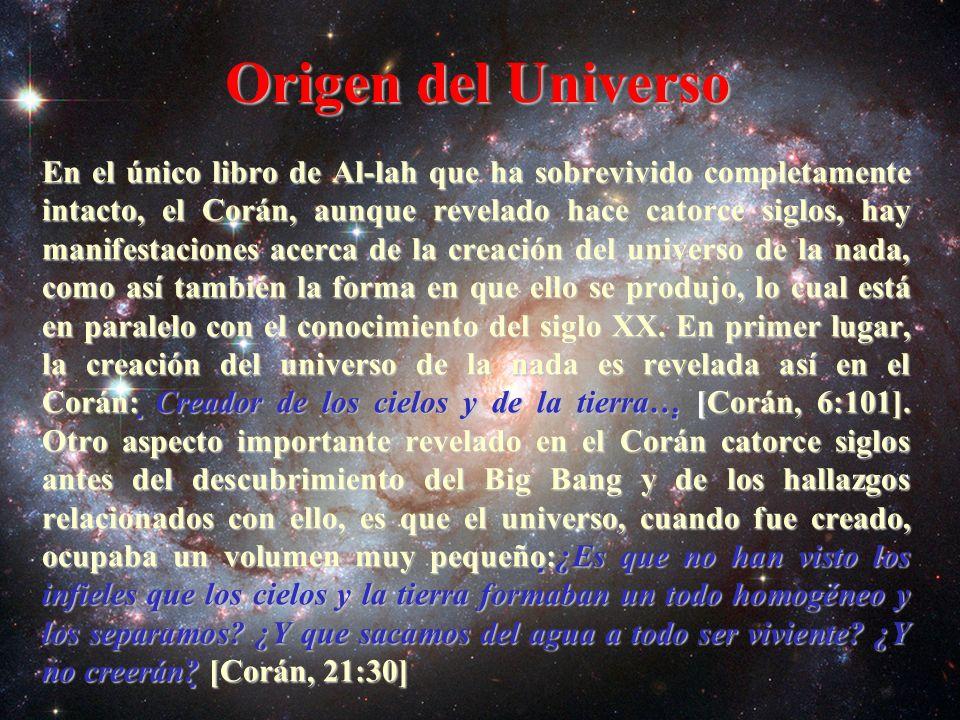 El Origen del Universo El origen del universo es descrito en el Corán en el siguiente versículo:El origen del universo es descrito en el Corán en el siguiente versículo: El es el Originador de los cielos y la tierra...