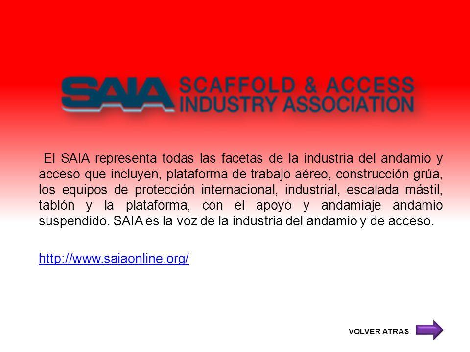 El SAIA representa todas las facetas de la industria del andamio y acceso que incluyen, plataforma de trabajo aéreo, construcción grúa, los equipos de