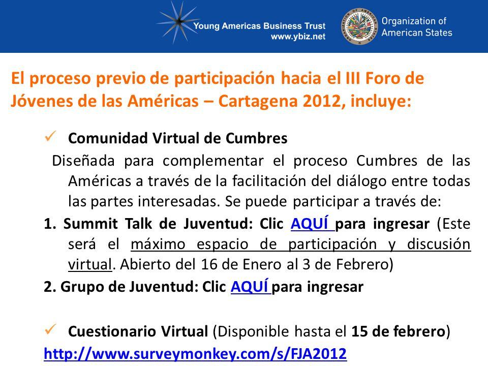 Comunidad Virtual de Cumbres Diseñada para complementar el proceso Cumbres de las Américas a través de la facilitación del diálogo entre todas las partes interesadas.