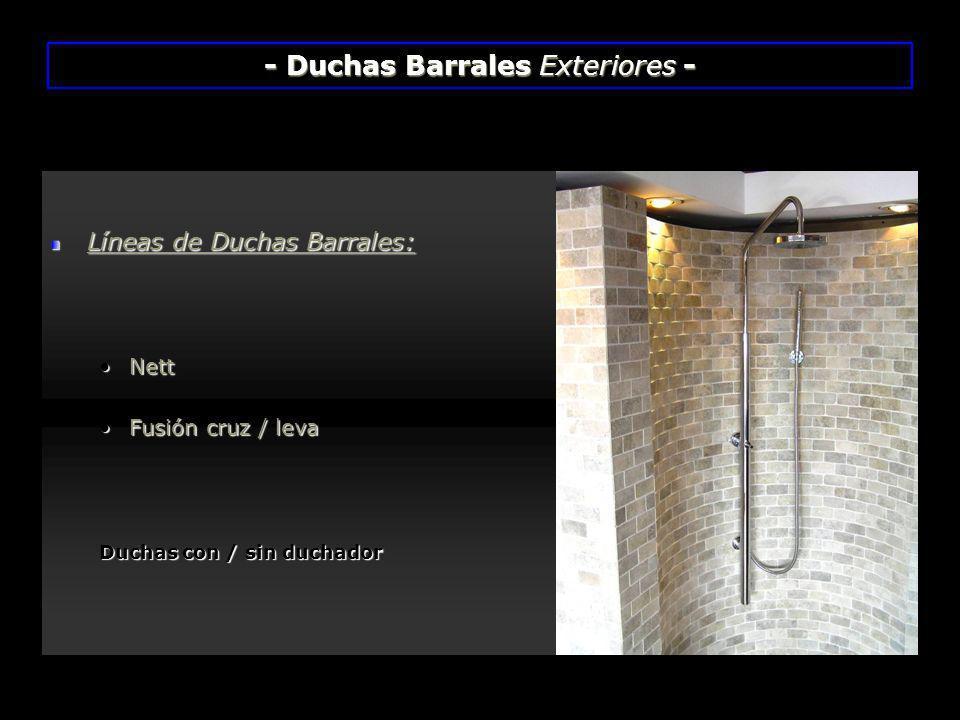 - Duchas Barrales Exteriores - Líneas de Duchas Barrales: NettNett Fusión cruz / levaFusión cruz / leva Duchas con / sin duchador