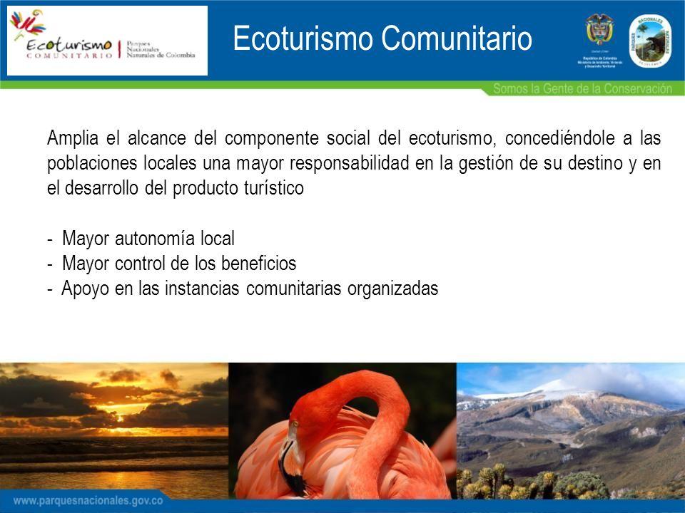 Amplia el alcance del componente social del ecoturismo, concediéndole a las poblaciones locales una mayor responsabilidad en la gestión de su destino