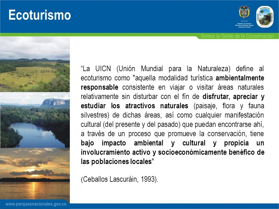 La UICN (Unión Mundial para la Naturaleza) define al ecoturismo como