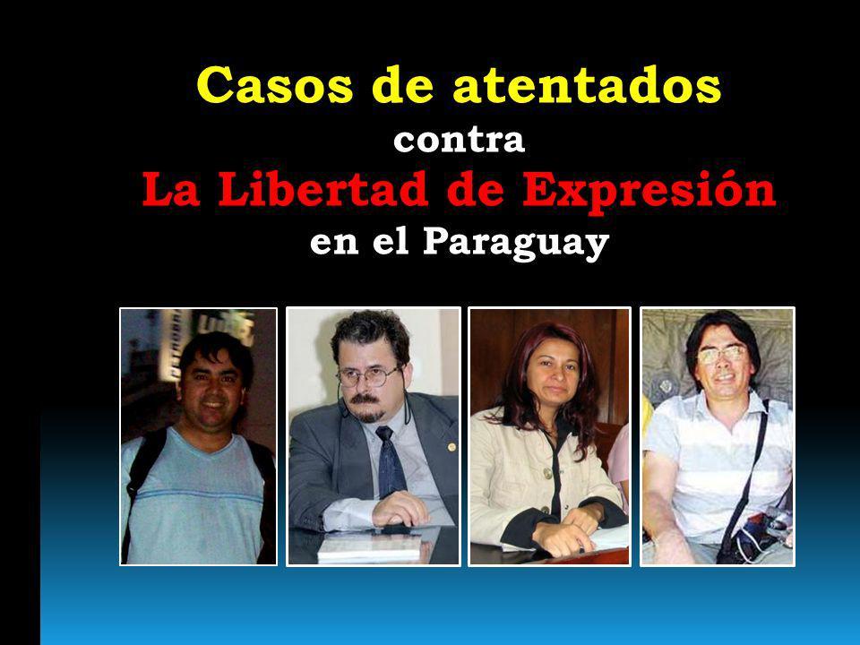 Casos de atentados contra La Libertad de Expresión en el Paraguay