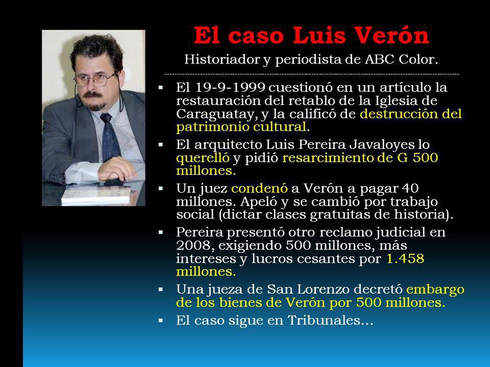 El caso Luis Verón Historiador y periodista de ABC Color. --------------------------------------------------------------------------------------------