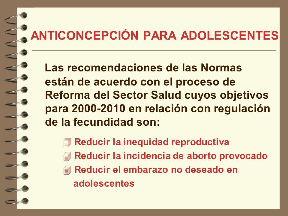 Las recomendaciones de las Normas están de acuerdo con el proceso de Reforma del Sector Salud cuyos objetivos para 2000-2010 en relación con regulació