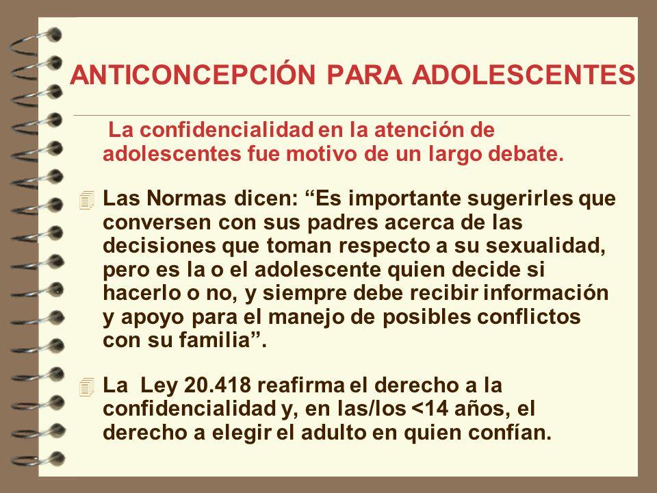 La confidencialidad en la atención de adolescentes fue motivo de un largo debate. Las Normas dicen: Es importante sugerirles que conversen con sus pad