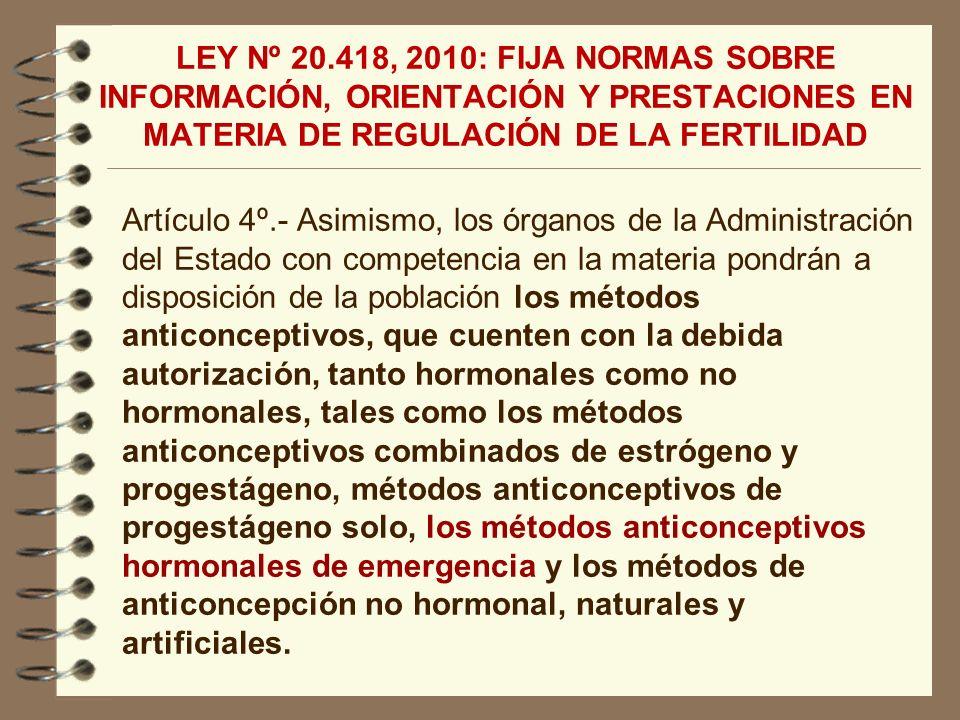 Artículo 4º.- Asimismo, los órganos de la Administración del Estado con competencia en la materia pondrán a disposición de la población los métodos an