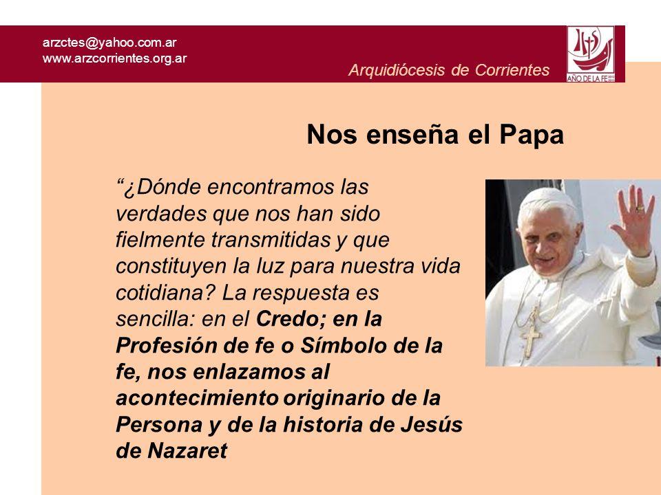 arzctes@yahoo.com.ar www.arzcorrientes.org.ar Arquidiócesis de Corrientes ¿Dónde encontramos las verdades que nos han sido fielmente transmitidas y qu