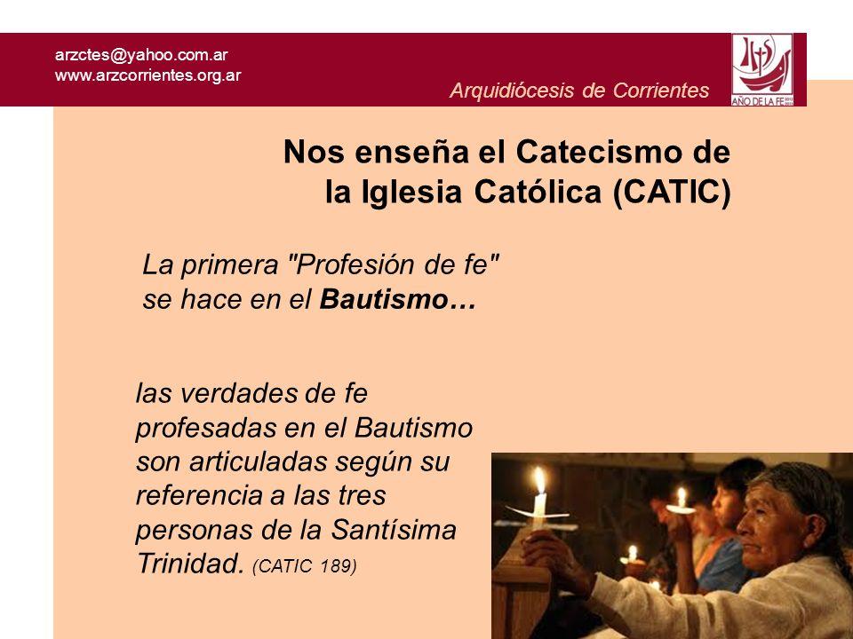 arzctes@yahoo.com.ar www.arzcorrientes.org.ar Arquidiócesis de Corrientes Nos enseña el Catecismo de la Iglesia Católica (CATIC) La primera