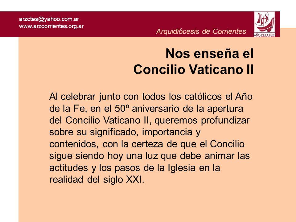 arzctes@yahoo.com.ar www.arzcorrientes.org.ar Arquidiócesis de Corrientes Al celebrar junto con todos los católicos el Año de la Fe, en el 50º anivers