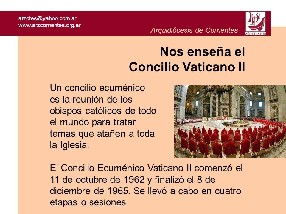 arzctes@yahoo.com.ar www.arzcorrientes.org.ar Arquidiócesis de Corrientes Reunió a casi 2.400 obispos de todas las naciones del mundo.