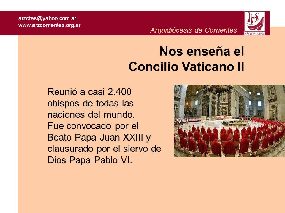 arzctes@yahoo.com.ar www.arzcorrientes.org.ar Arquidiócesis de Corrientes Reunió a casi 2.400 obispos de todas las naciones del mundo. Fue convocado p