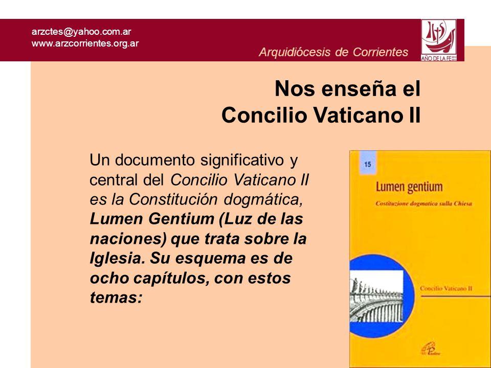 arzctes@yahoo.com.ar www.arzcorrientes.org.ar Arquidiócesis de Corrientes Un documento significativo y central del Concilio Vaticano II es la Constitu