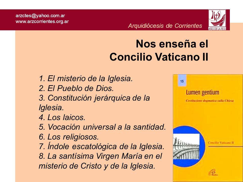 arzctes@yahoo.com.ar www.arzcorrientes.org.ar Arquidiócesis de Corrientes 1. El misterio de la Iglesia. 2. El Pueblo de Dios. 3. Constitución jerárqui