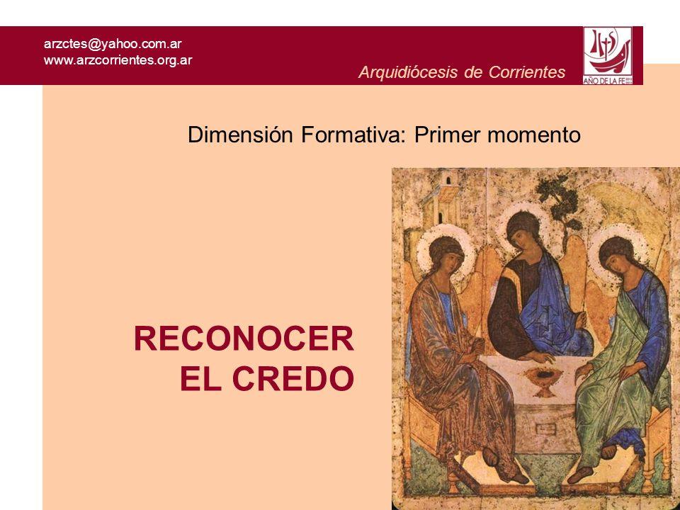 arzctes@yahoo.com.ar www.arzcorrientes.org.ar Arquidiócesis de Corrientes El Credo Niceno-Constantinopolitano (Cf.