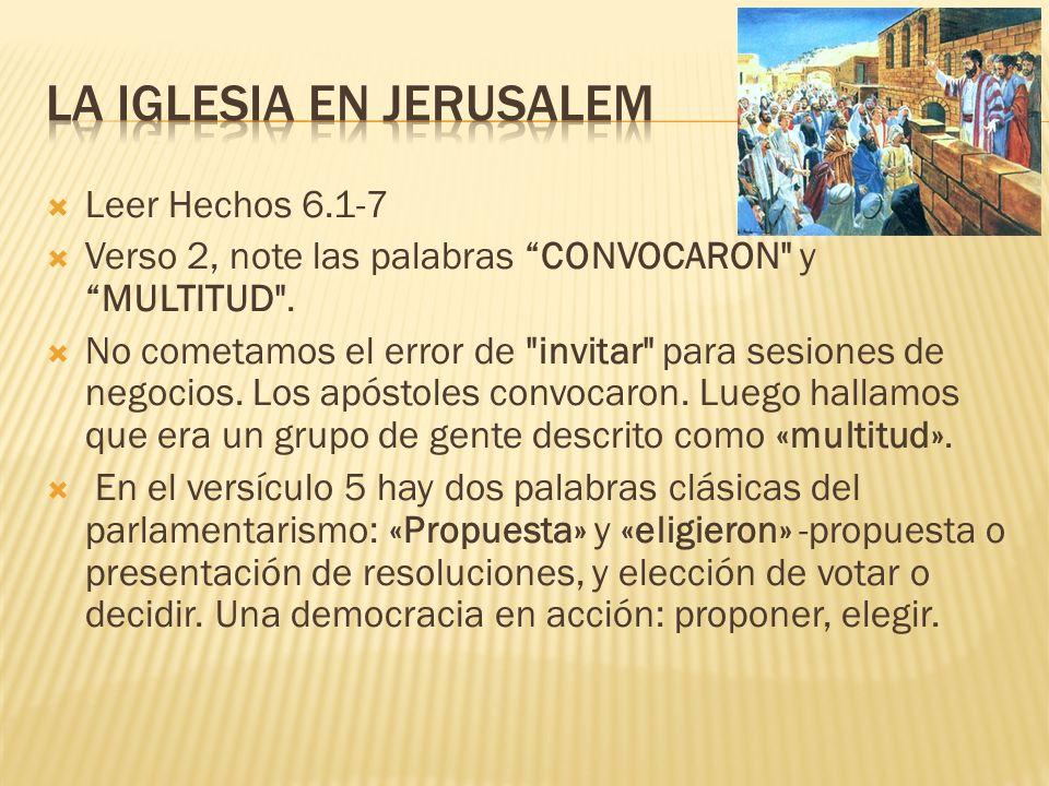 Leer Hechos 6.1-7 Verso 2, note las palabras CONVOCARON