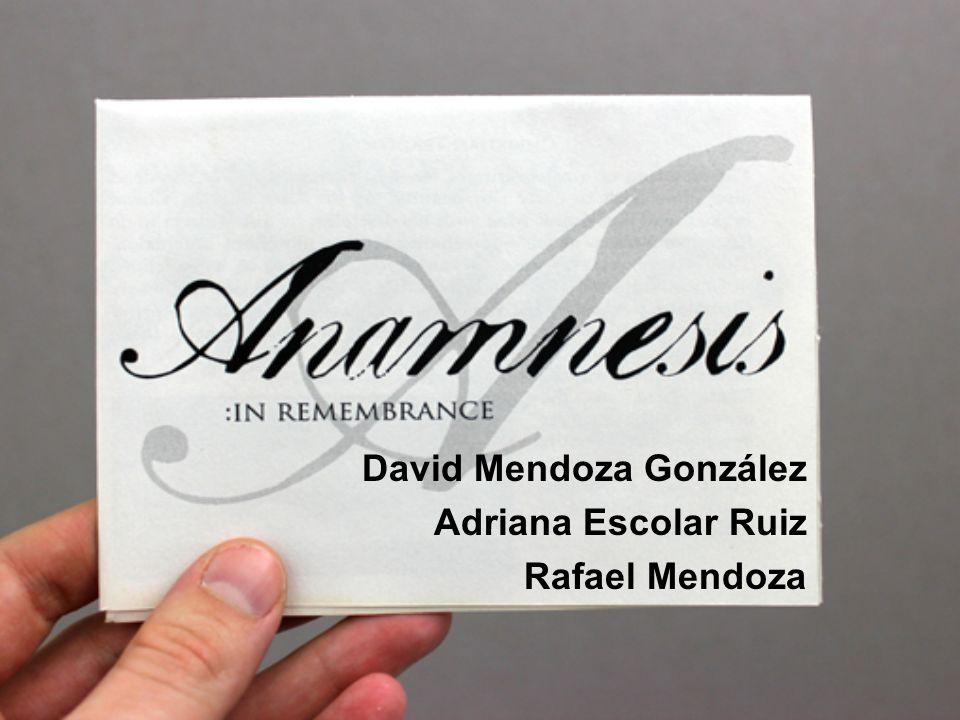 David Mendoza González Adriana Escolar Ruiz Rafael Mendoza