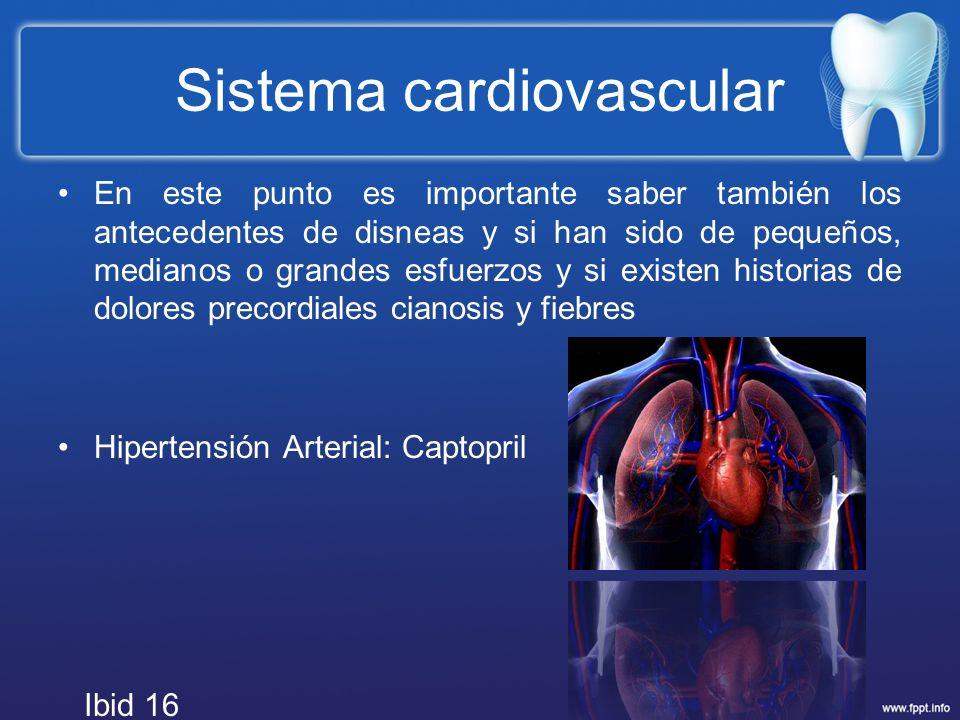 Sistema cardiovascular En este punto es importante saber también los antecedentes de disneas y si han sido de pequeños, medianos o grandes esfuerzos y