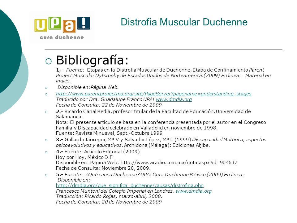 Distrofia Muscular Duchenne Bibliografía: 1,- Fuente: Etapas en la Distrofia Muscular de Duchenne, Etapa de Confinamiento Parent Project Muscular Dyts