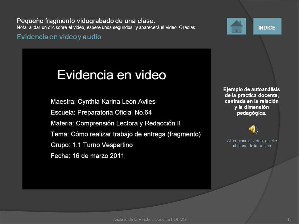 Evidencia en video y audio Pequeño fragmento vidograbado de una clase. Nota: al dar un clic sobre el video, espere unos segundos y aparecerá el video.