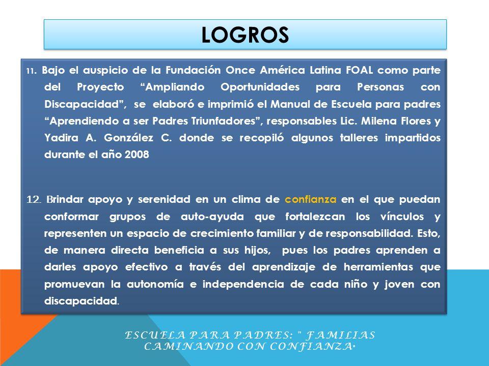 LOGROS 11. Bajo el auspicio de la Fundación Once América Latina FOAL como parte del Proyecto Ampliando Oportunidades para Personas con Discapacidad, s