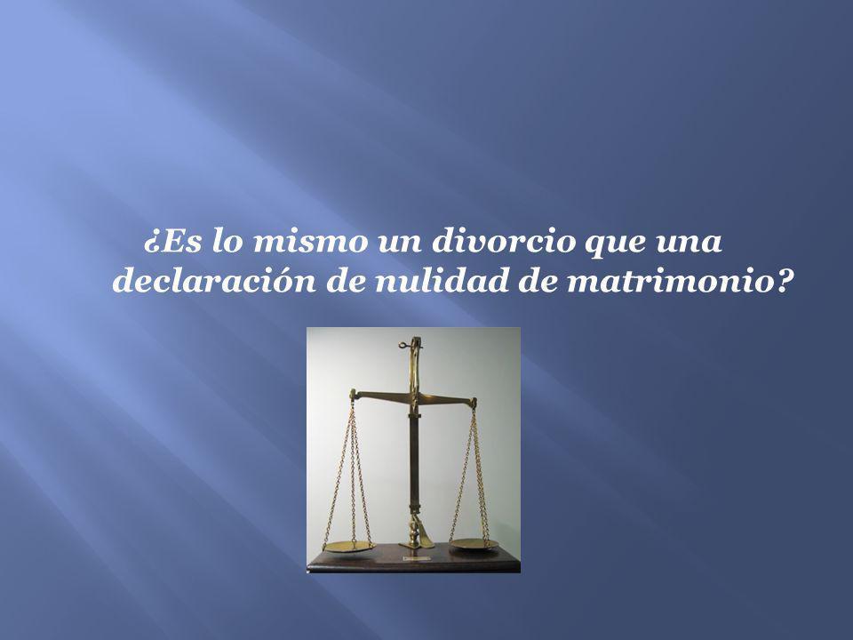 ¿Es lo mismo un divorcio que una declaración de nulidad de matrimonio?