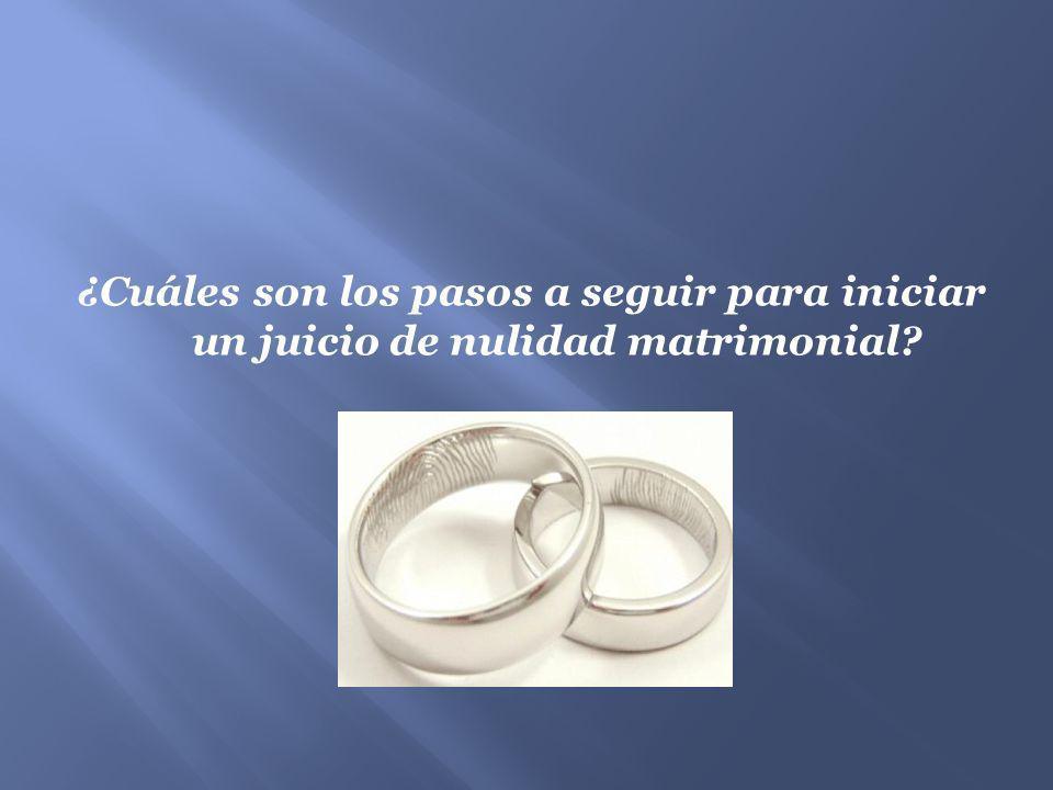 ¿Cuáles son los pasos a seguir para iniciar un juicio de nulidad matrimonial?