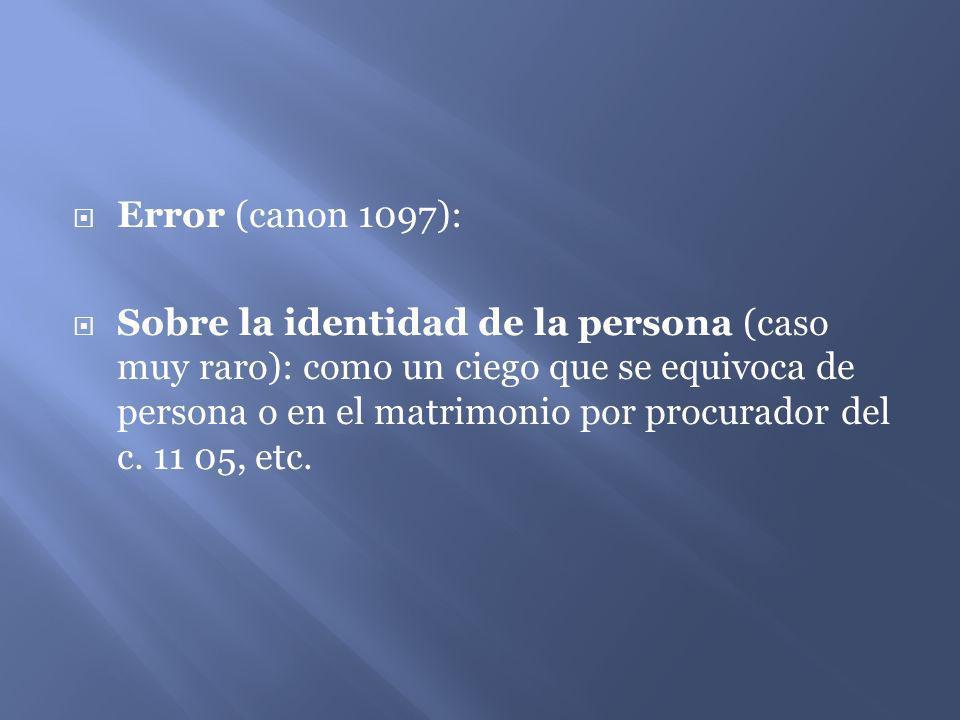 Error (canon 1097): Sobre la identidad de la persona (caso muy raro): como un ciego que se equivoca de persona o en el matrimonio por procurador del c
