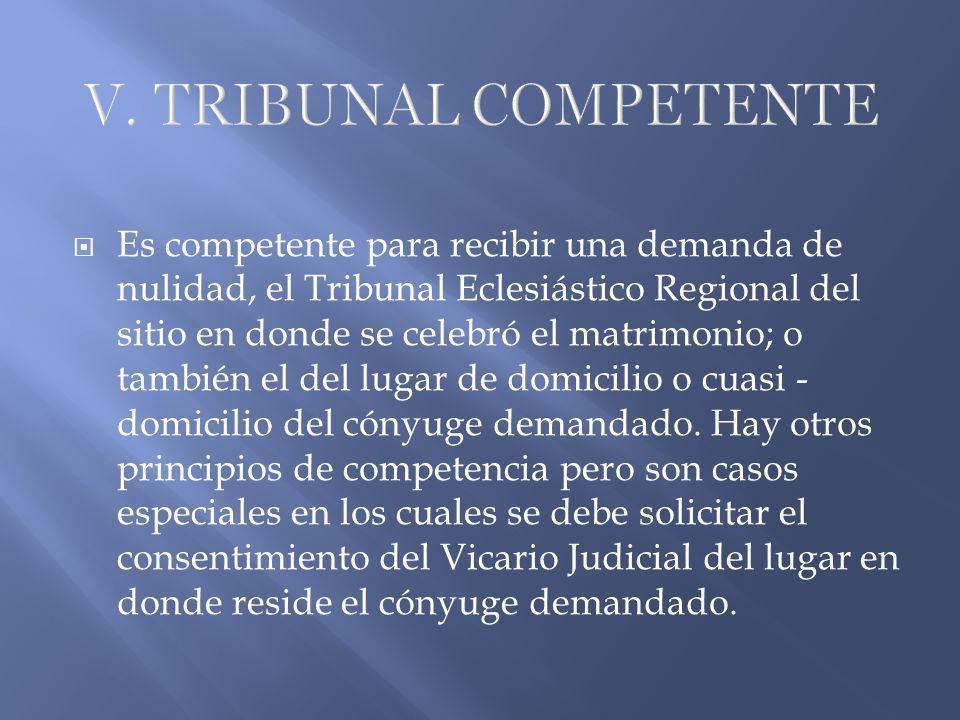 Es competente para recibir una demanda de nulidad, el Tribunal Eclesiástico Regional del sitio en donde se celebró el matrimonio; o también el del lug