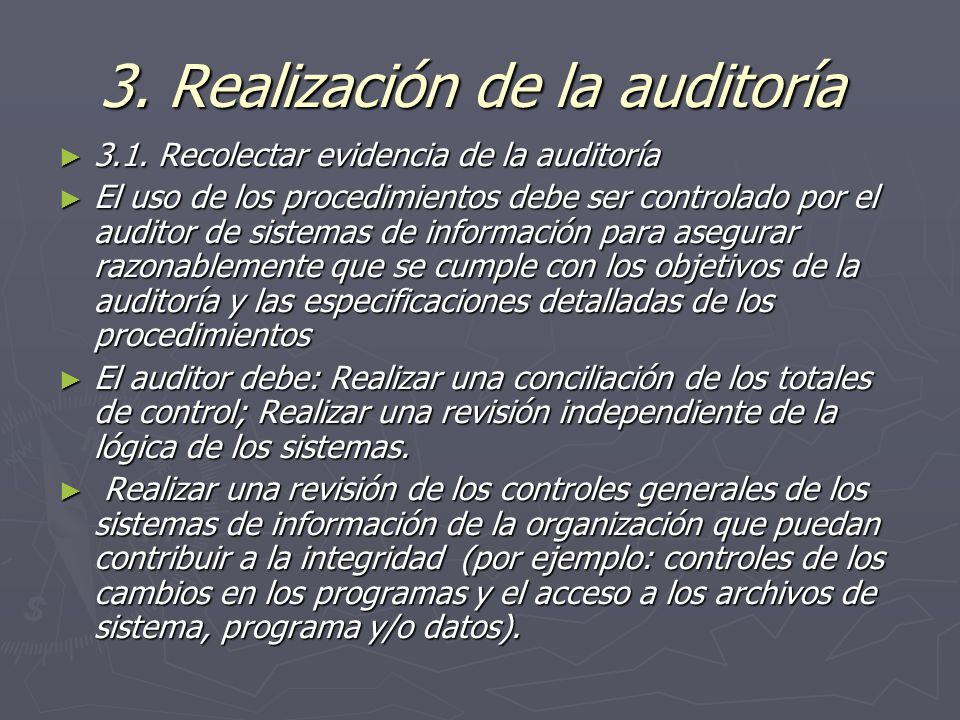3. Realización de la auditoría 3. Realización de la auditoría 3.1. Recolectar evidencia de la auditoría 3.1. Recolectar evidencia de la auditoría El u
