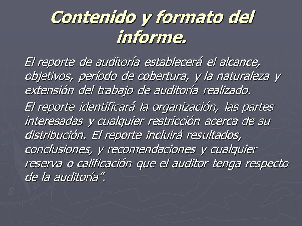 Contenido y formato del informe. El reporte de auditoría establecerá el alcance, objetivos, período de cobertura, y la naturaleza y extensión del trab