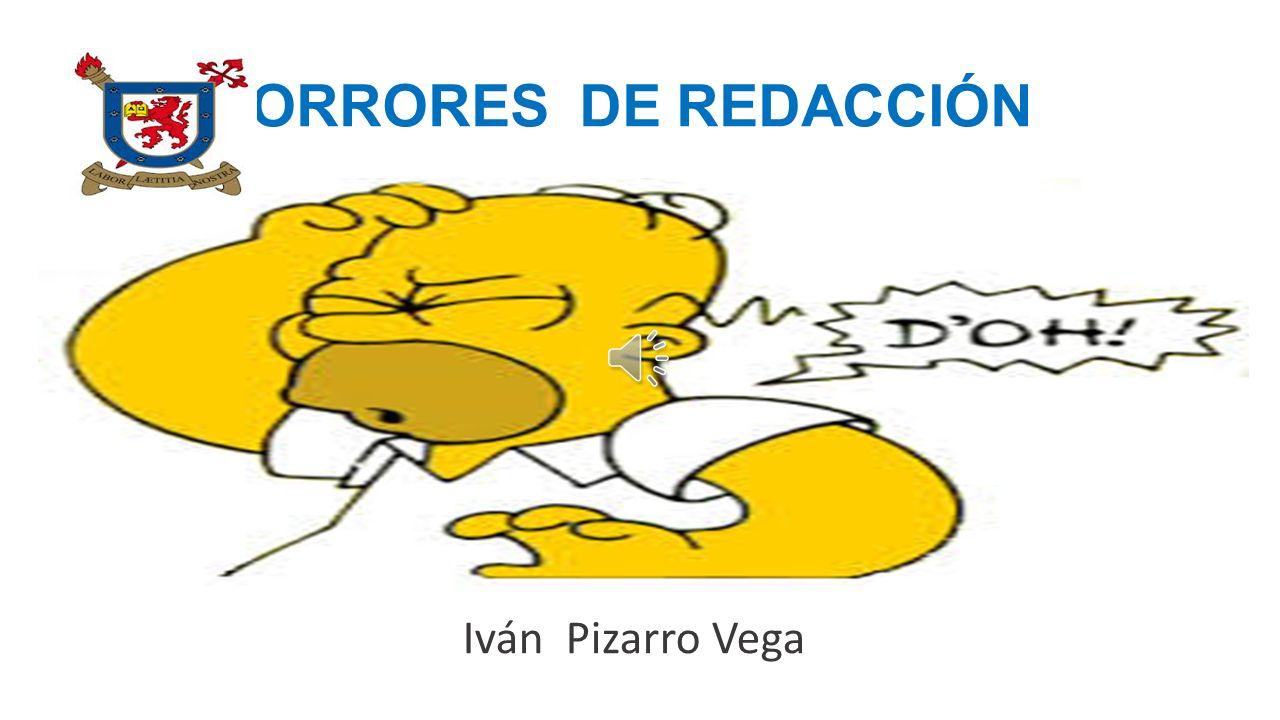 HORRORES DE REDACCIÓN Iván Pizarro Vega
