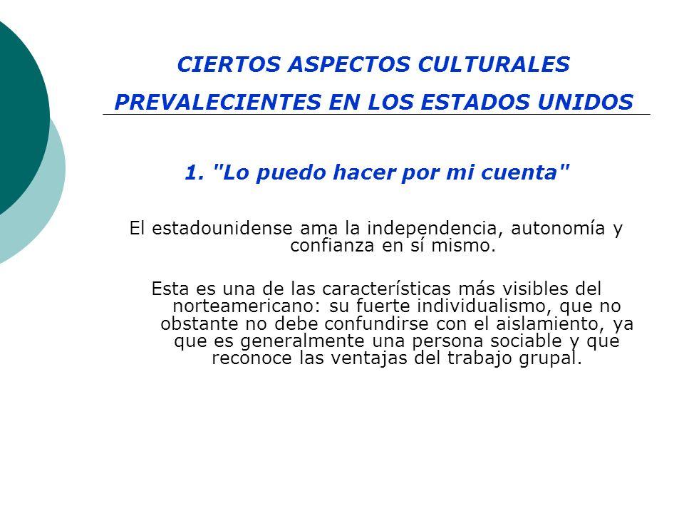 CIERTOS ASPECTOS CULTURALES PREVALECIENTES EN LOS ESTADOS UNIDOS 1.