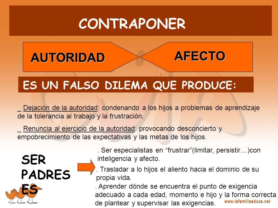 CONTRAPONER AUTORIDAD AFECTO ES UN FALSO DILEMA QUE PRODUCE: _ Dejación de la autoridad: condenando a los hijos a problemas de aprendizaje de la toler