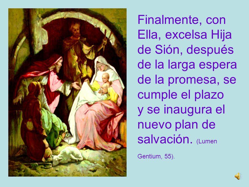 María sobre- sale entre los humildes y pobres del del Señor, que esperan de El, con confianza la salvación y la acogen.