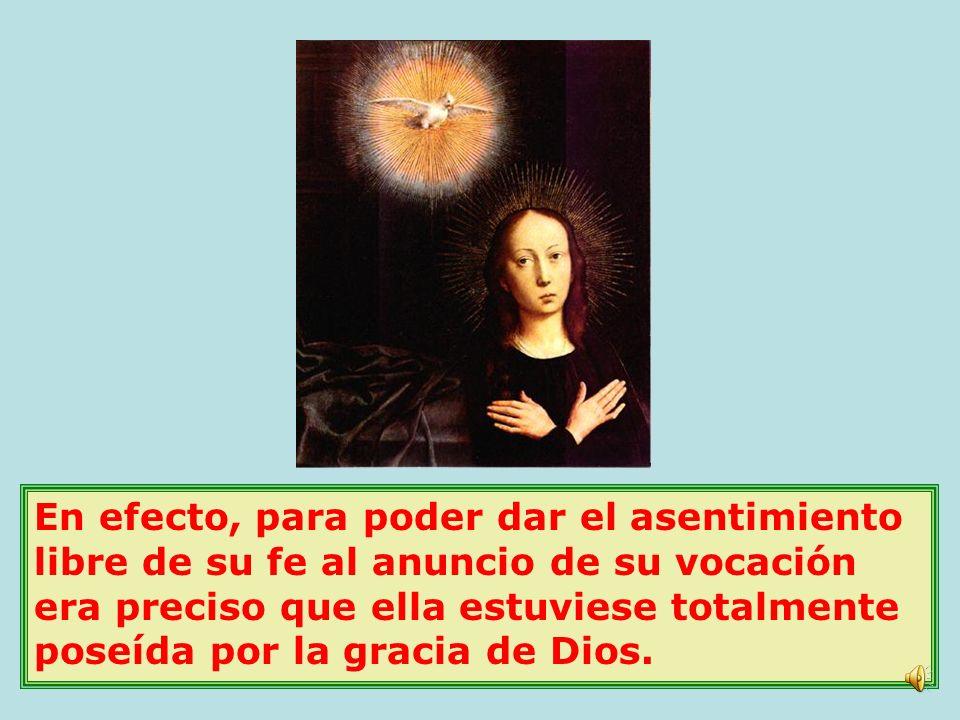 El ángel Gabriel en el momento de la anunciación la saluda como llena de gracia (Lucas 1,28).