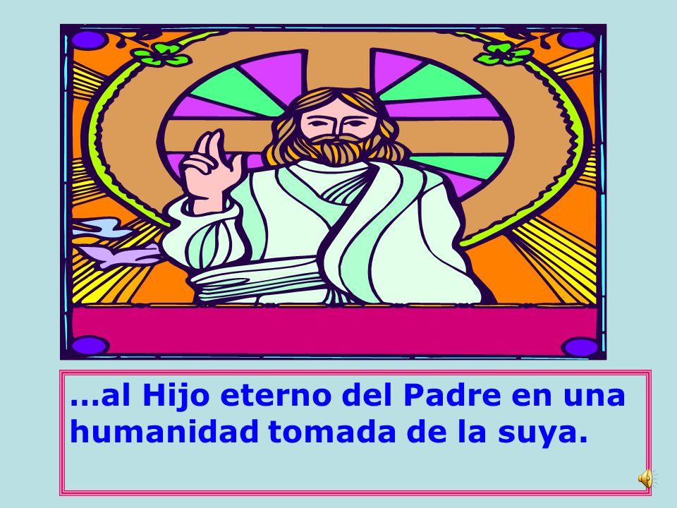 … y fecundarla por obra divina, El que es el Señor de la vida, haciendo que ella conciba…
