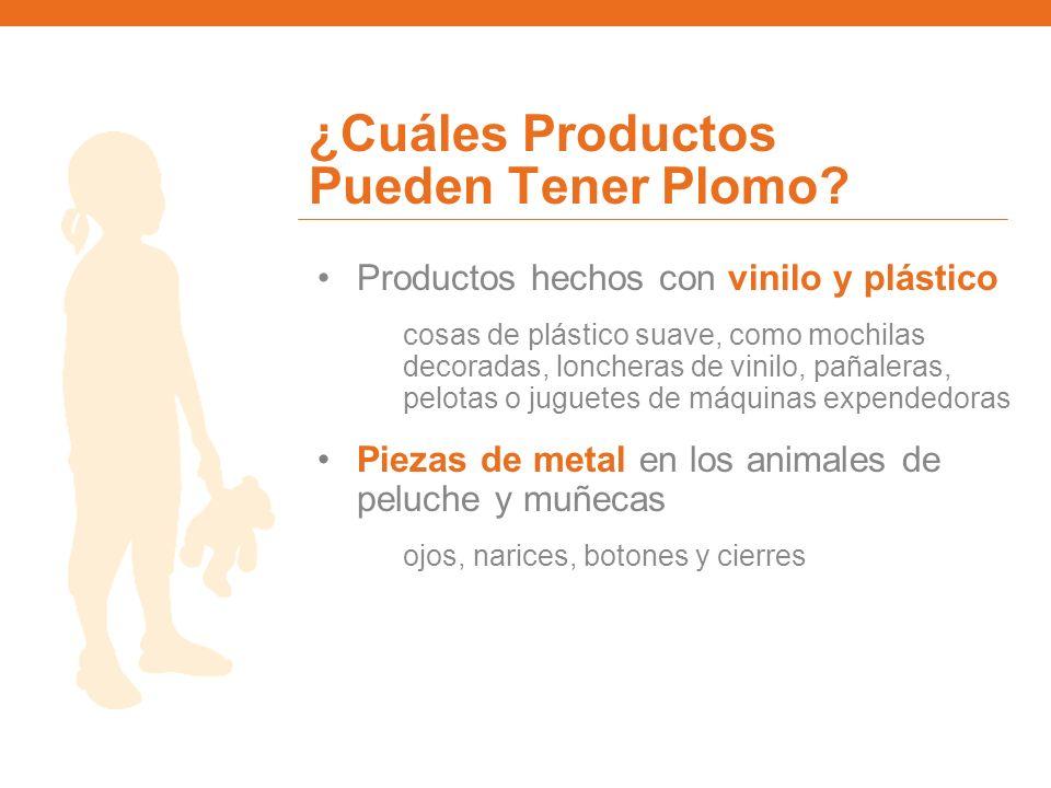 ¿Cuáles Productos Pueden Tener Plomo? Productos hechos con vinilo y plástico cosas de plástico suave, como mochilas decoradas, loncheras de vinilo, pa