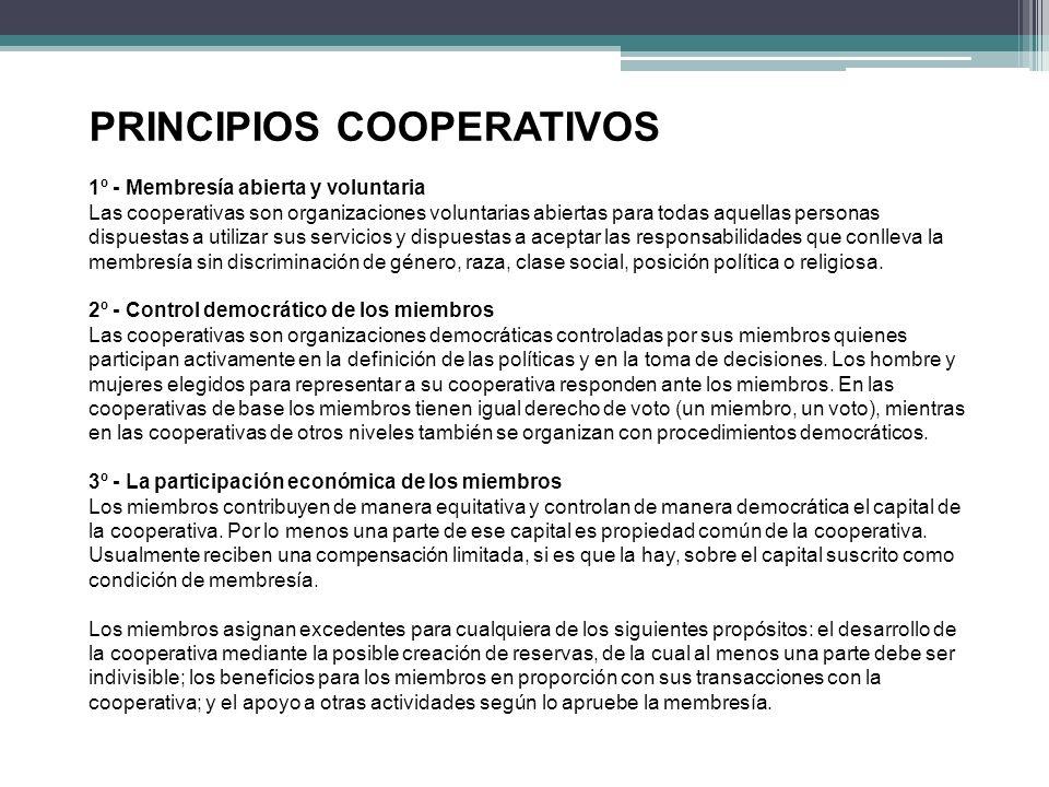 PRINCIPIOS COOPERATIVOS 1º - Membresía abierta y voluntaria Las cooperativas son organizaciones voluntarias abiertas para todas aquellas personas disp