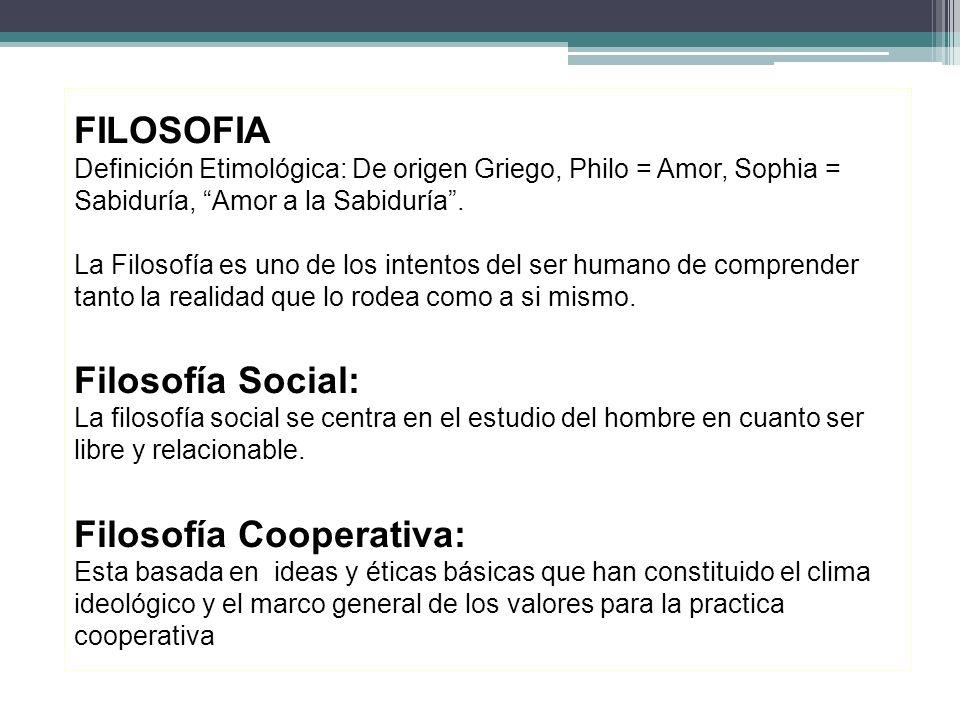 FILOSOFIA Definición Etimológica: De origen Griego, Philo = Amor, Sophia = Sabiduría, Amor a la Sabiduría.