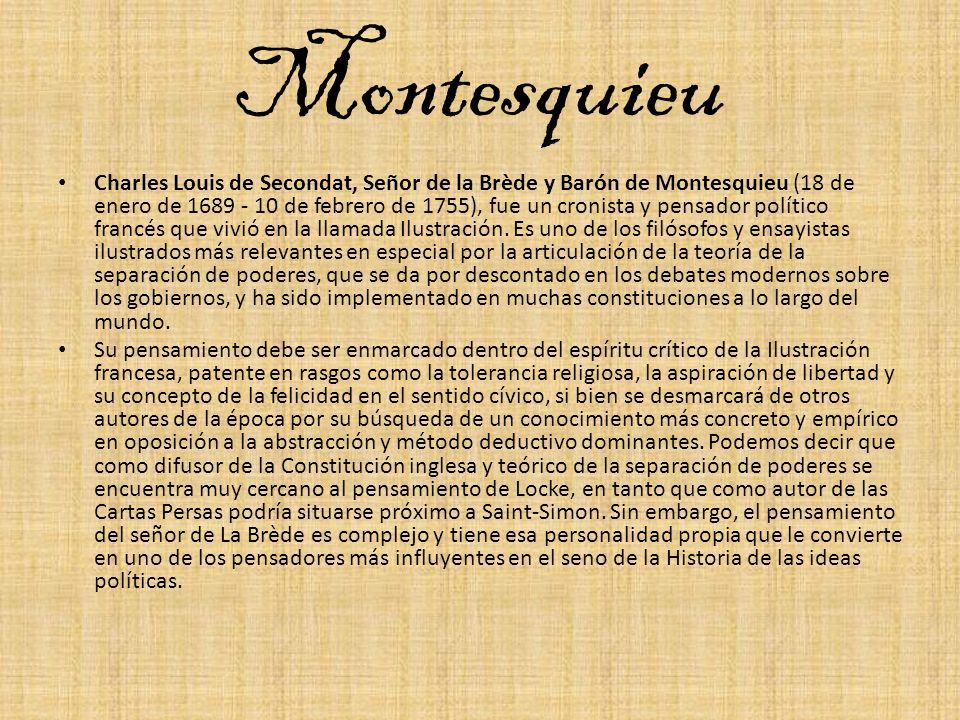 Montesquieu Charles Louis de Secondat, Señor de la Brède y Barón de Montesquieu (18 de enero de 1689 - 10 de febrero de 1755), fue un cronista y pensa