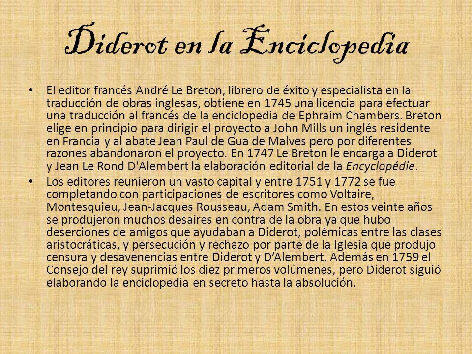 Diderot en la Enciclopedia El editor francés André Le Breton, librero de éxito y especialista en la traducción de obras inglesas, obtiene en 1745 una