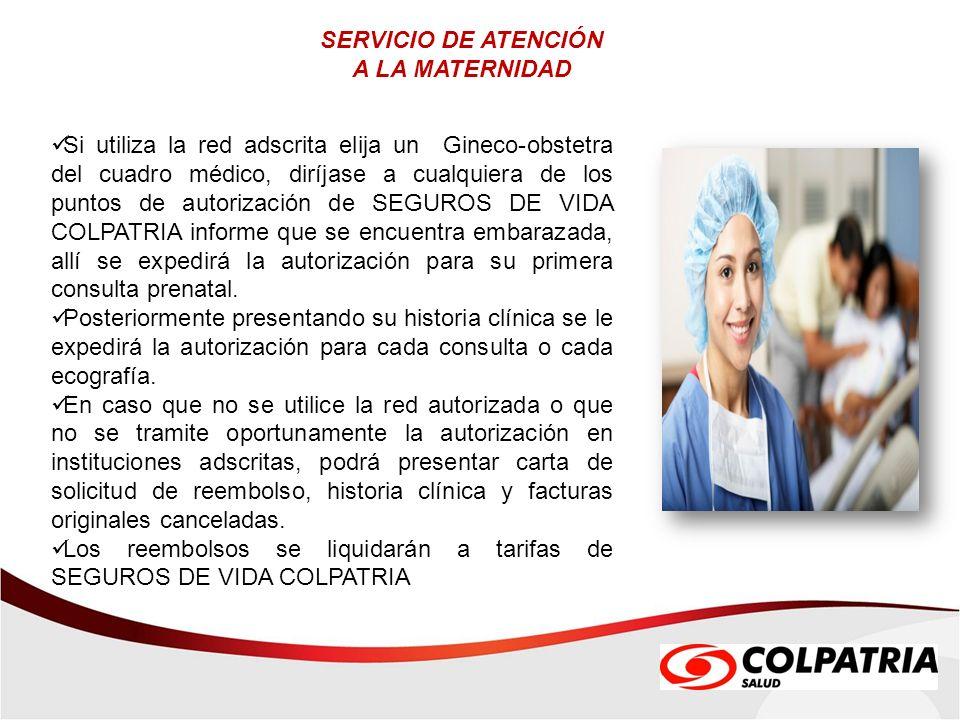 SERVICIO DE ATENCIÓN A LA MATERNIDAD Si utiliza la red adscrita elija un Gineco-obstetra del cuadro médico, diríjase a cualquiera de los puntos de aut