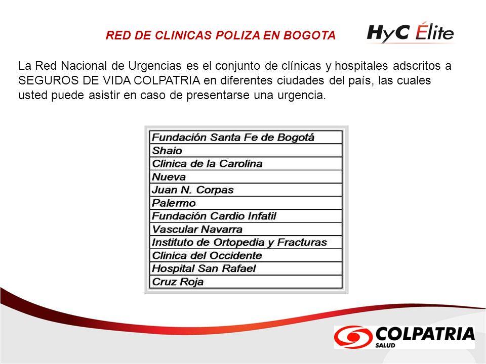 RED DE CLINICAS POLIZA EN BOGOTA La Red Nacional de Urgencias es el conjunto de clínicas y hospitales adscritos a SEGUROS DE VIDA COLPATRIA en diferen
