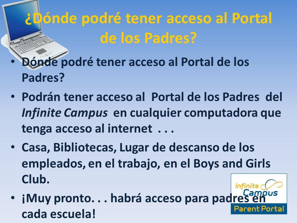¿Dónde podré tener acceso al Portal de los Padres? Dónde podré tener acceso al Portal de los Padres? Podrán tener acceso al Portal de los Padres del I