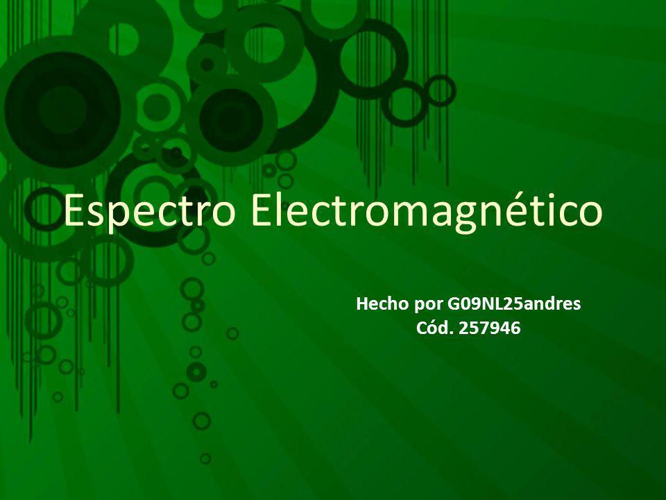 Espectro Electromagnético Hecho por G09NL25andres Cód. 257946
