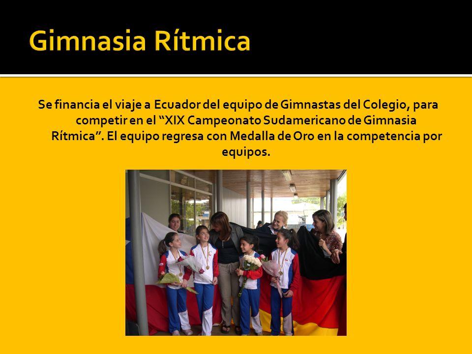 Se financia el viaje a Ecuador del equipo de Gimnastas del Colegio, para competir en el XIX Campeonato Sudamericano de Gimnasia Rítmica. El equipo reg