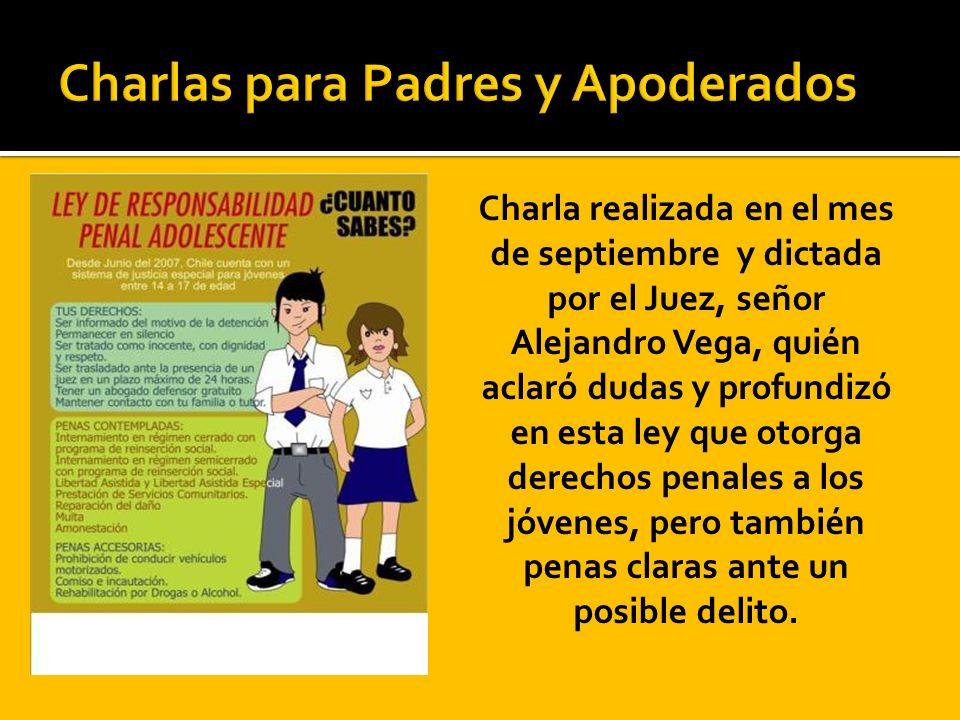 Charla realizada en el mes de septiembre y dictada por el Juez, señor Alejandro Vega, quién aclaró dudas y profundizó en esta ley que otorga derechos penales a los jóvenes, pero también penas claras ante un posible delito.