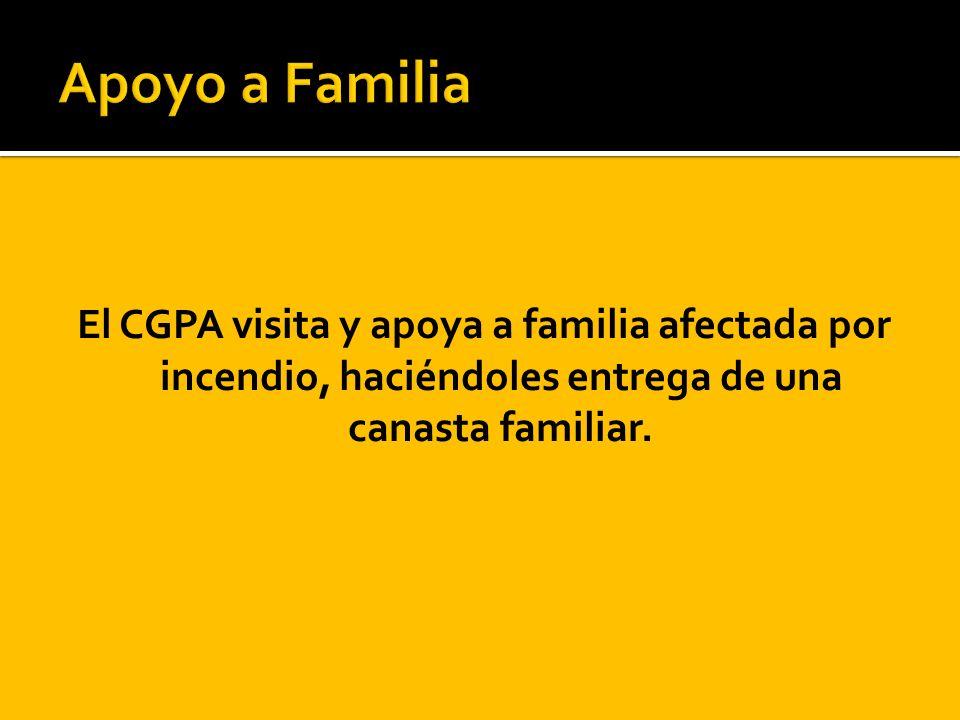 El CGPA visita y apoya a familia afectada por incendio, haciéndoles entrega de una canasta familiar.